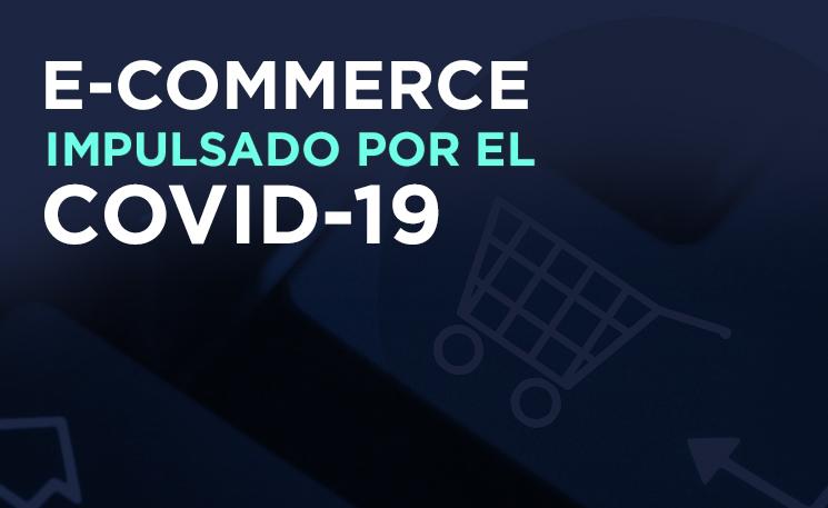 El e-commerce crecerá 60% en 2020 impulsado por Covid-19