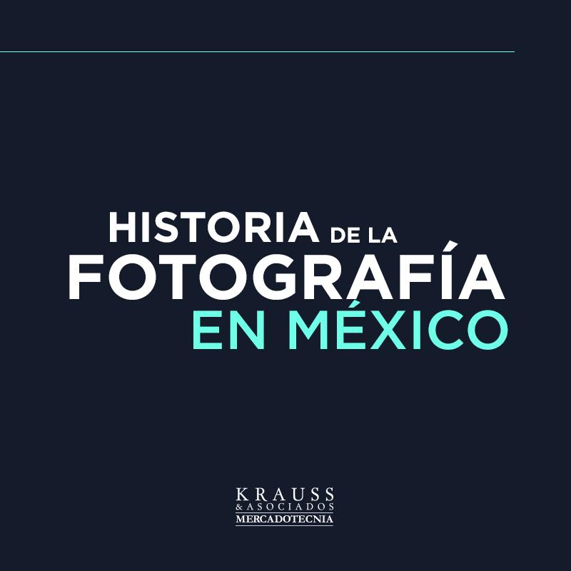 Fotografía en México y su historia.